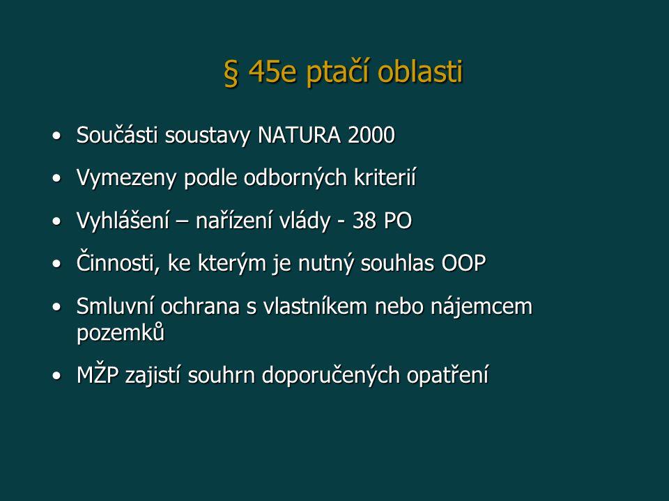 § 45e ptačí oblasti Součásti soustavy NATURA 2000