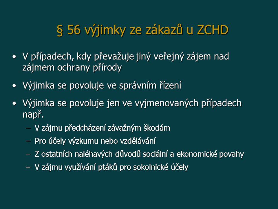 § 56 výjimky ze zákazů u ZCHD