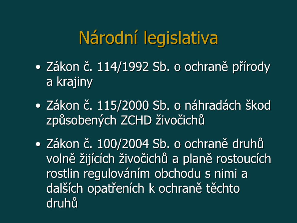 Národní legislativa Zákon č. 114/1992 Sb. o ochraně přírody a krajiny