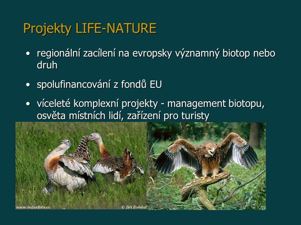 Projekty LIFE-NATURE regionální zacílení na evropsky významný biotop nebo druh. spolufinancování z fondů EU.