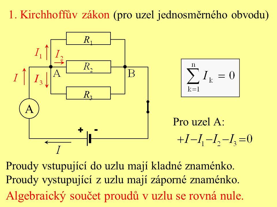 Algebraický součet proudů v uzlu se rovná nule.