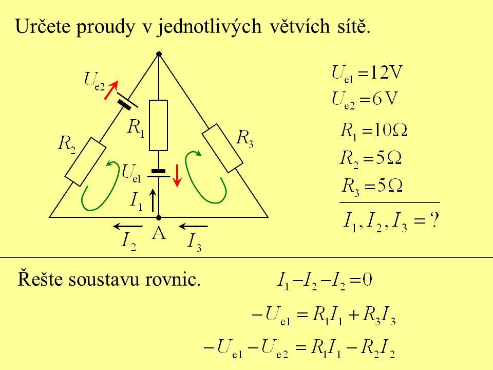 Určete proudy v jednotlivých větvích sítě.