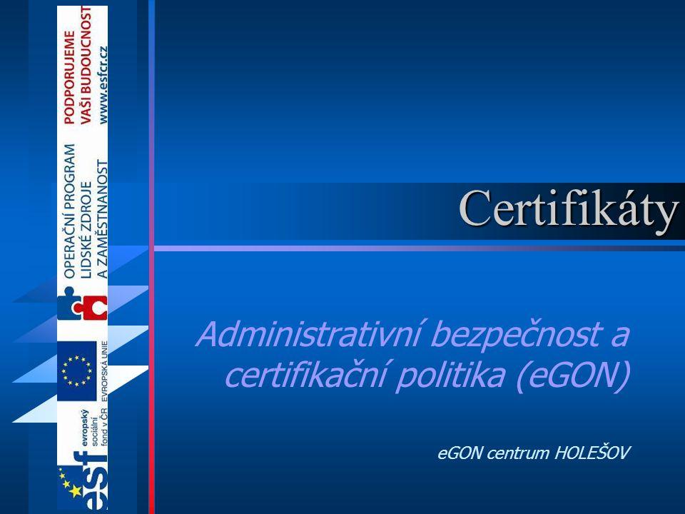 Certifikáty Administrativní bezpečnost a certifikační politika (eGON)