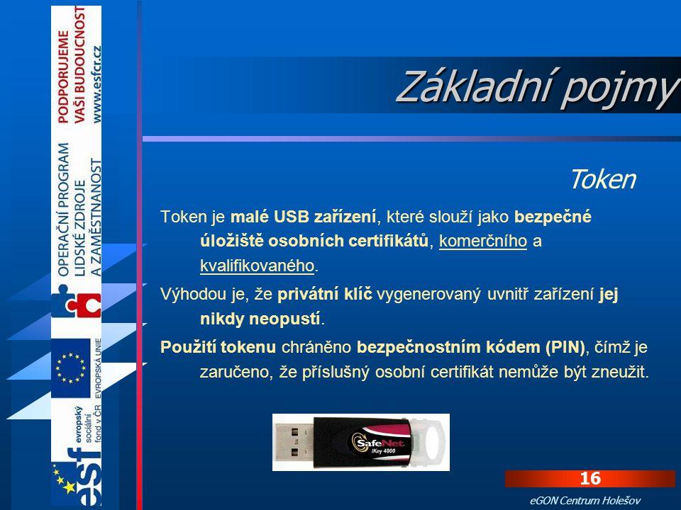 Základní pojmy Token. Token je malé USB zařízení, které slouží jako bezpečné úložiště osobních certifikátů, komerčního a kvalifikovaného.