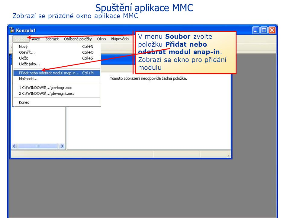 Spuštění aplikace MMC Zobrazí se prázdné okno aplikace MMC