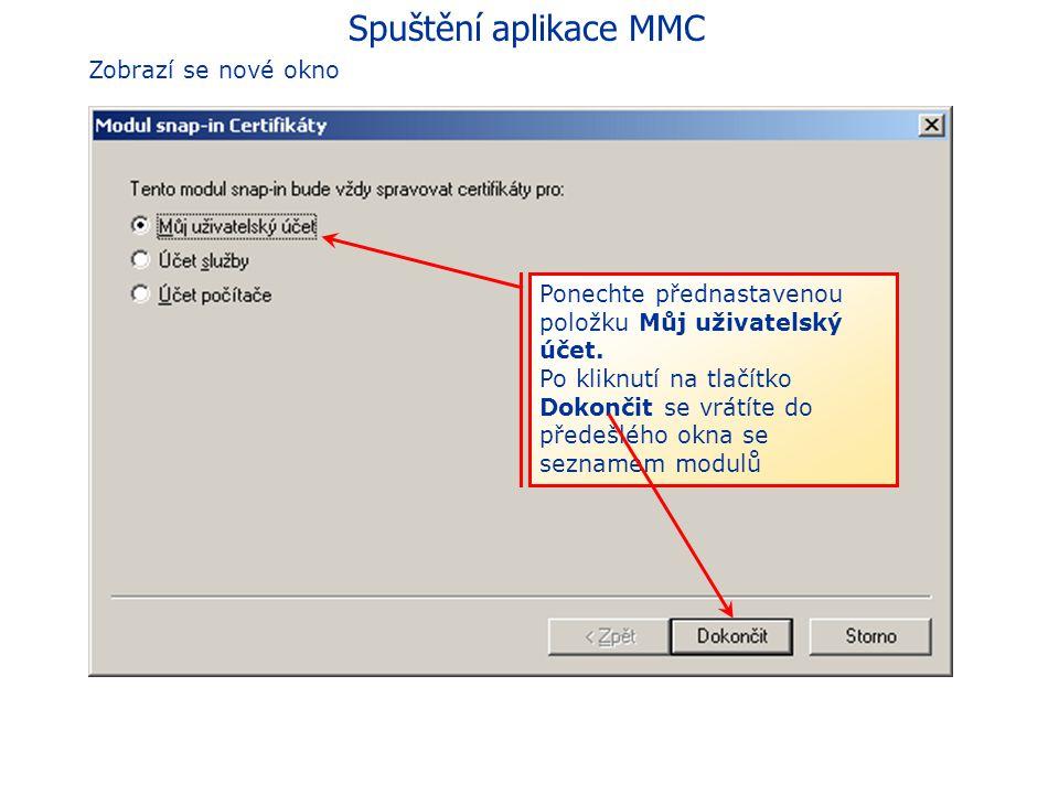 Spuštění aplikace MMC Zobrazí se nové okno