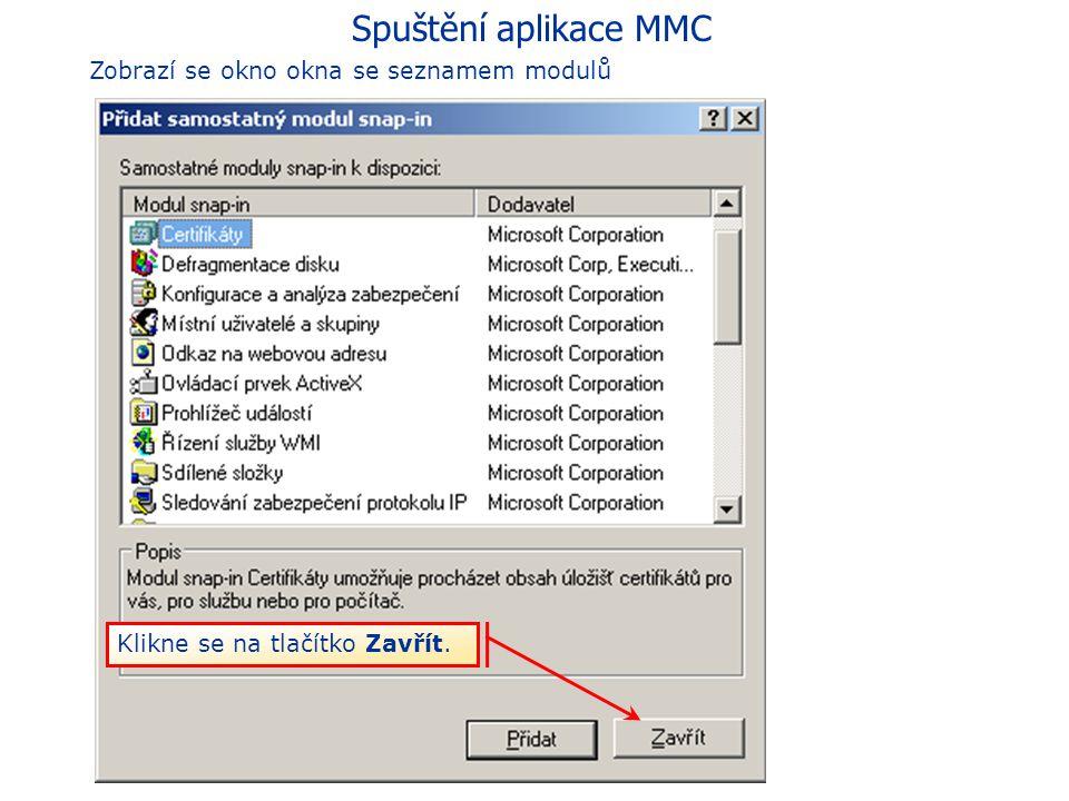 Spuštění aplikace MMC Zobrazí se okno okna se seznamem modulů