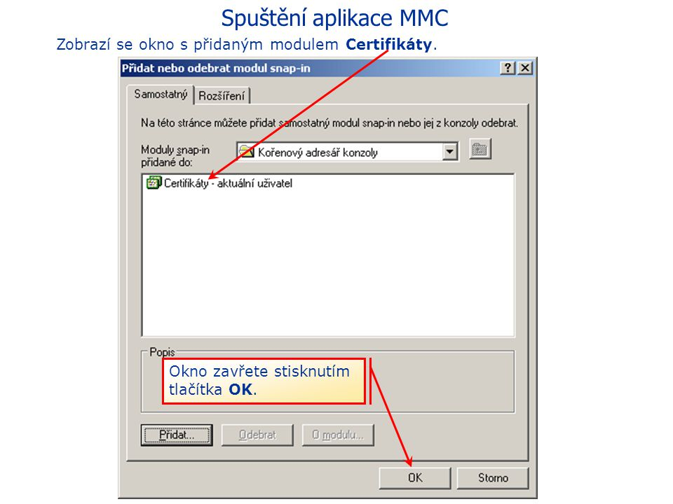 Spuštění aplikace MMC Zobrazí se okno s přidaným modulem Certifikáty.