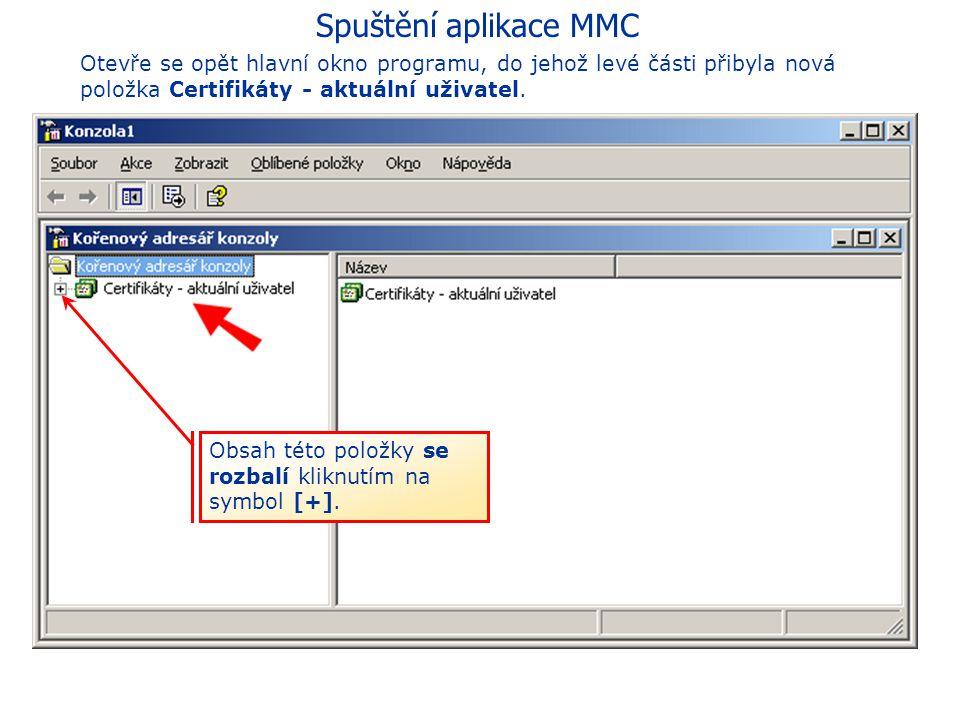 Spuštění aplikace MMC Otevře se opět hlavní okno programu, do jehož levé části přibyla nová položka Certifikáty - aktuální uživatel.