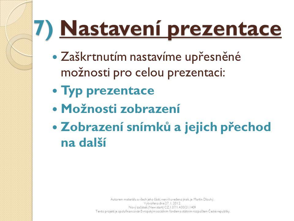 7) Nastavení prezentace