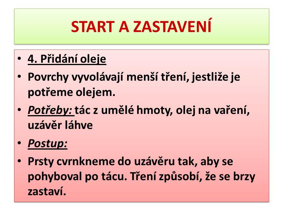START A ZASTAVENÍ 4. Přidání oleje
