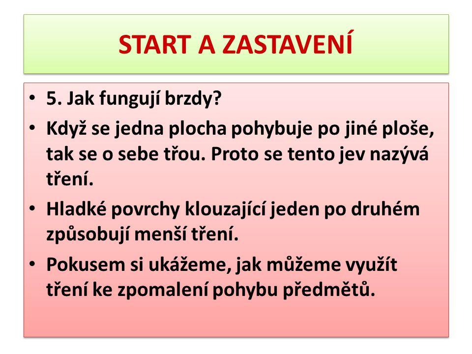 START A ZASTAVENÍ 5. Jak fungují brzdy
