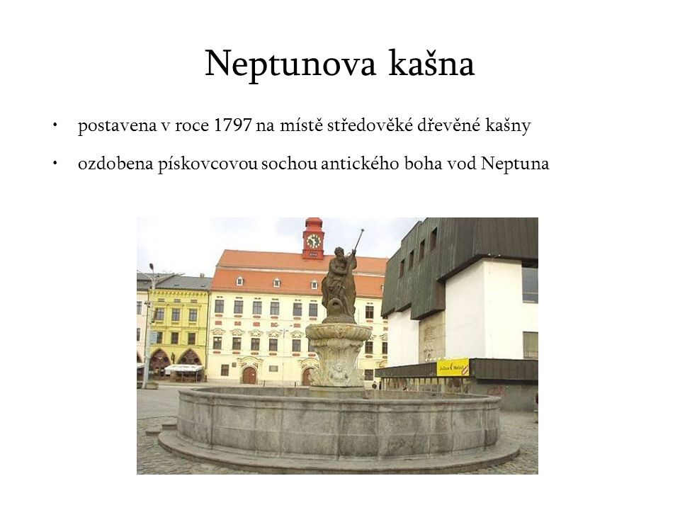 Neptunova kašna postavena v roce 1797 na místě středověké dřevěné kašny.