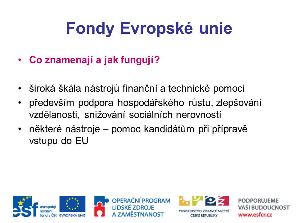 Fondy Evropské unie Co znamenají a jak fungují