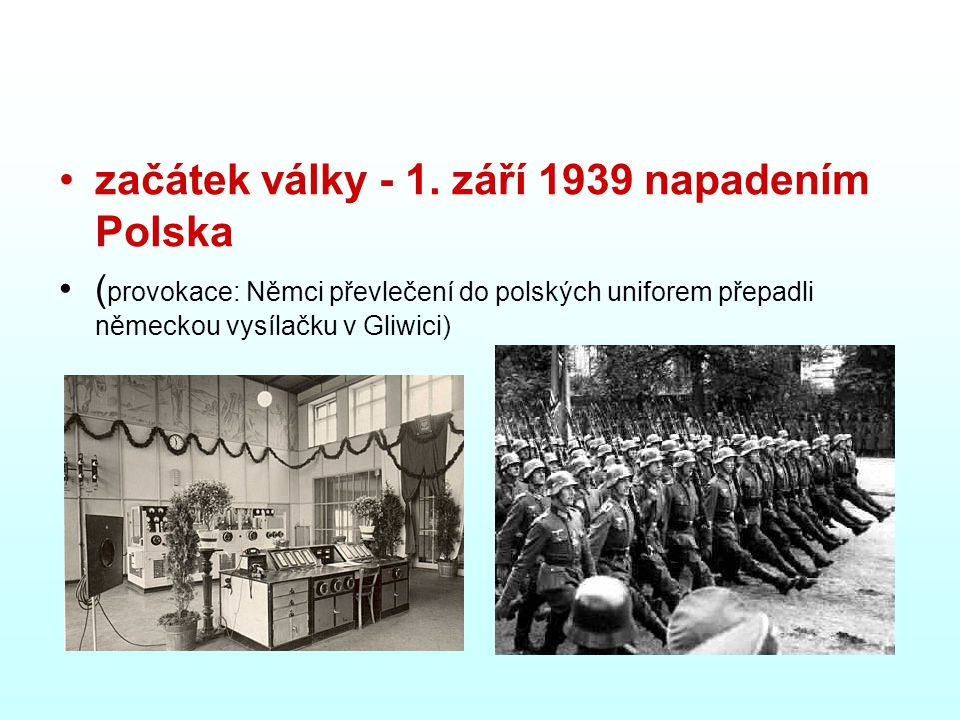 začátek války - 1. září 1939 napadením Polska