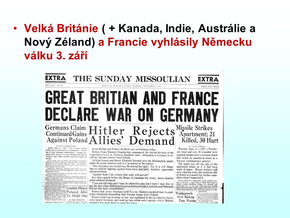 Velká Británie ( + Kanada, Indie, Austrálie a Nový Zéland) a Francie vyhlásily Německu válku 3. září