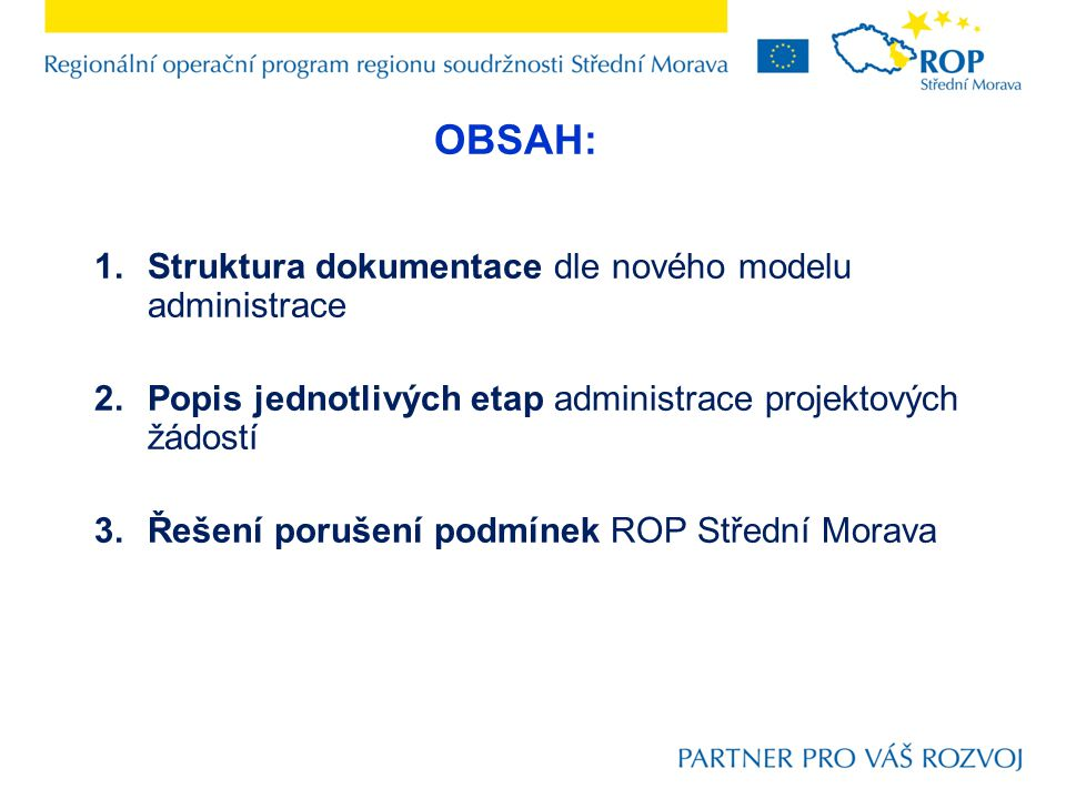 OBSAH: Struktura dokumentace dle nového modelu administrace