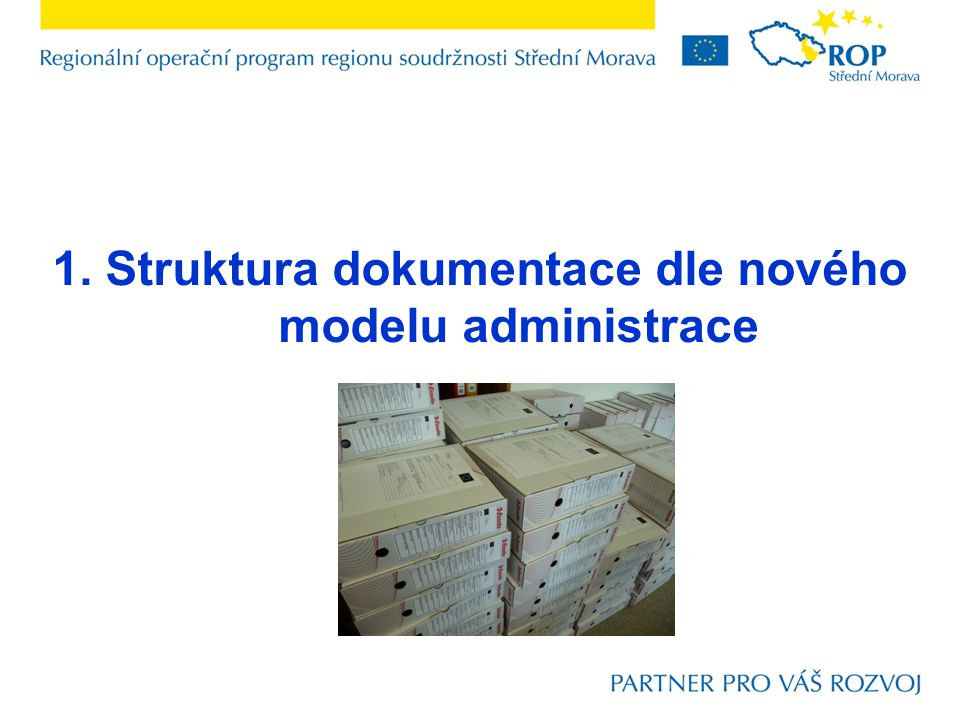 1. Struktura dokumentace dle nového modelu administrace