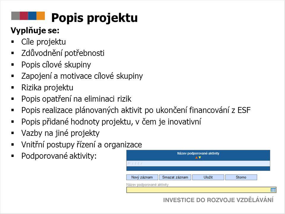 Popis projektu Vyplňuje se: Cíle projektu Zdůvodnění potřebnosti