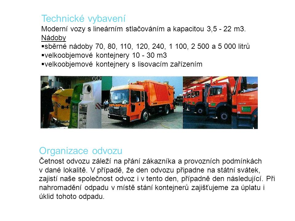 Technické vybavení Organizace odvozu