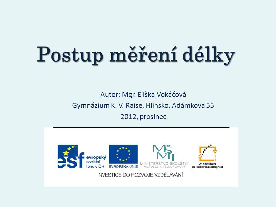 Postup měření délky Autor: Mgr. Eliška Vokáčová