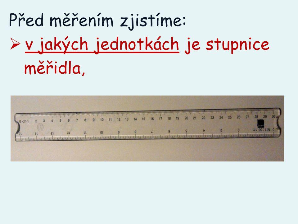 Před měřením zjistíme: