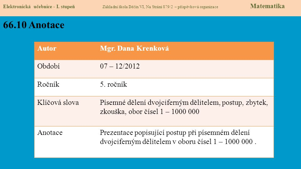 66.10 Anotace Autor Mgr. Dana Krenková Období 07 – 12/2012 Ročník