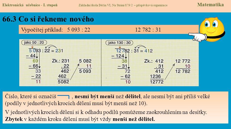 66.3 Co si řekneme nového Vypočítej příklad: 5 093 : 22 12 782 : 31