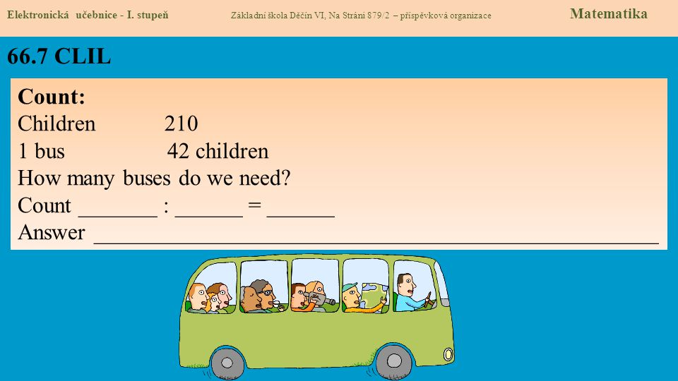 66.7 CLIL Count: Children 210 1 bus 42 children