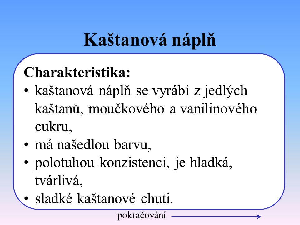 Kaštanová náplň Charakteristika: