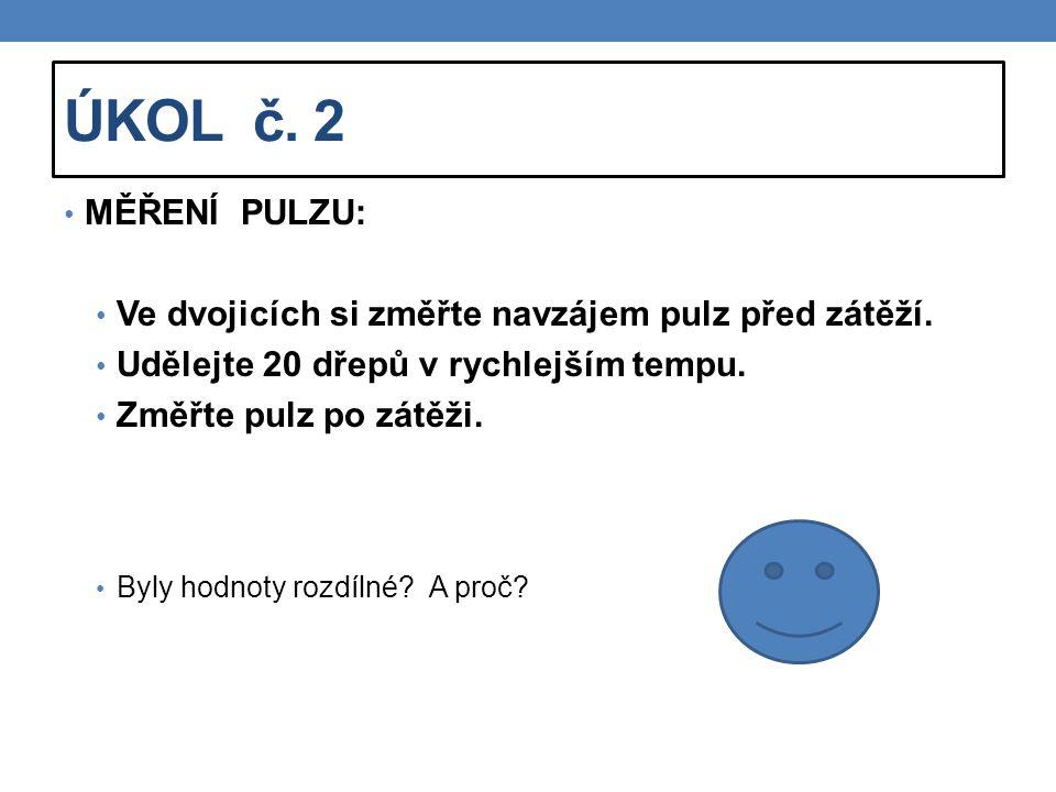 ÚKOL č. 2 MĚŘENÍ PULZU: Ve dvojicích si změřte navzájem pulz před zátěží. Udělejte 20 dřepů v rychlejším tempu.