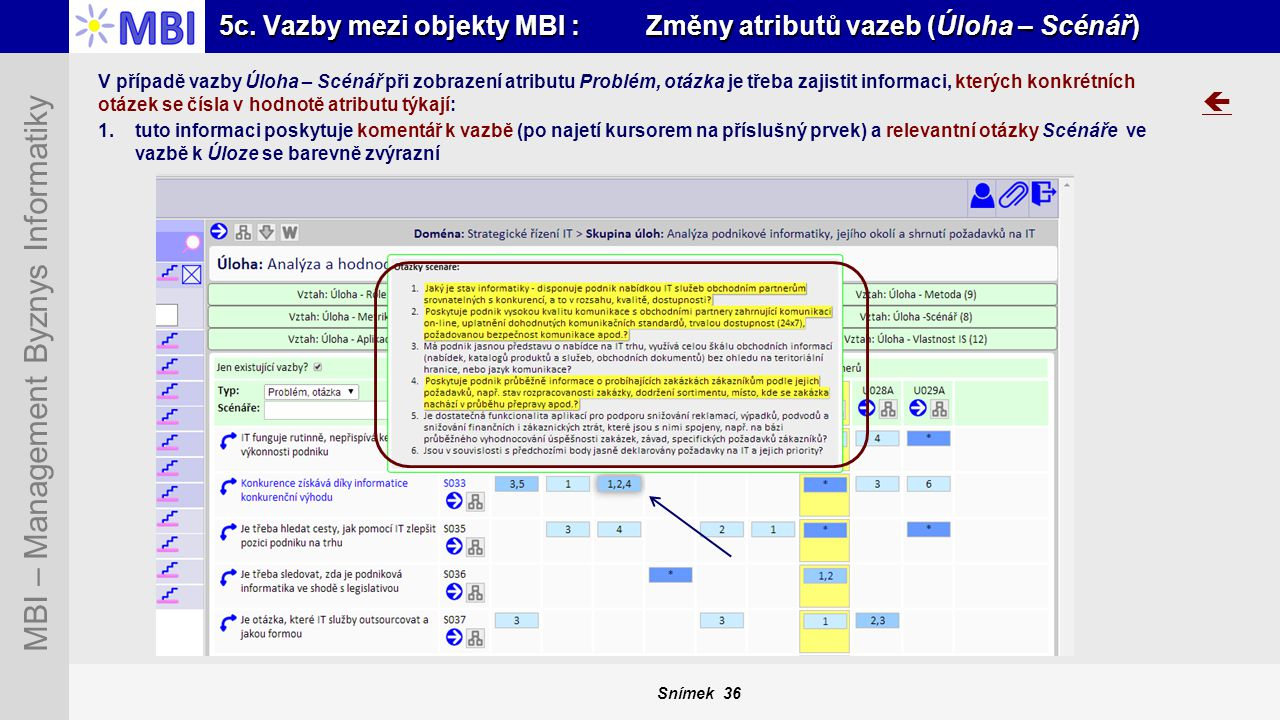 5c. Vazby mezi objekty MBI : Změny atributů vazeb (Úloha – Scénář)