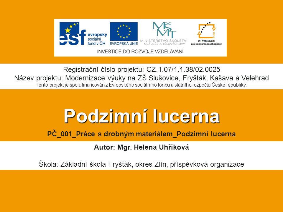 Podzimní lucerna Registrační číslo projektu: CZ.1.07/1.1.38/02.0025