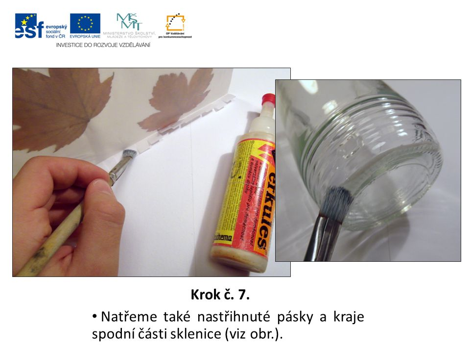 Krok č. 7. Natřeme také nastřihnuté pásky a kraje spodní části sklenice (viz obr.).