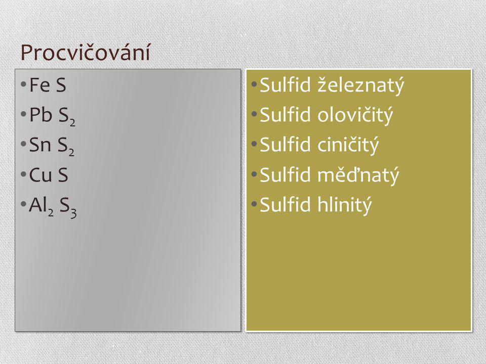 Procvičování Fe S Pb S2 Sn S2 Cu S Al2 S3 Sulfid železnatý