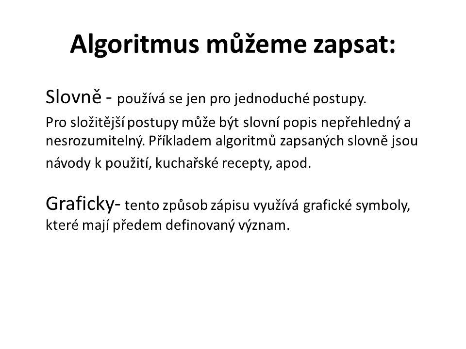 Algoritmus můžeme zapsat: