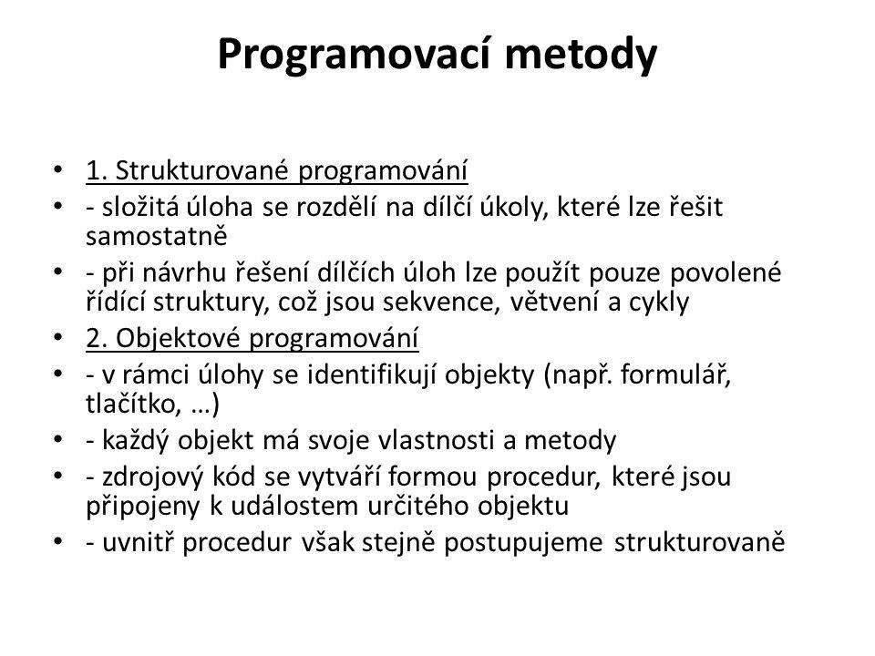 Programovací metody 1. Strukturované programování