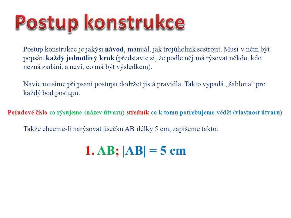 Postup konstrukce 1. AB; |AB| = 5 cm