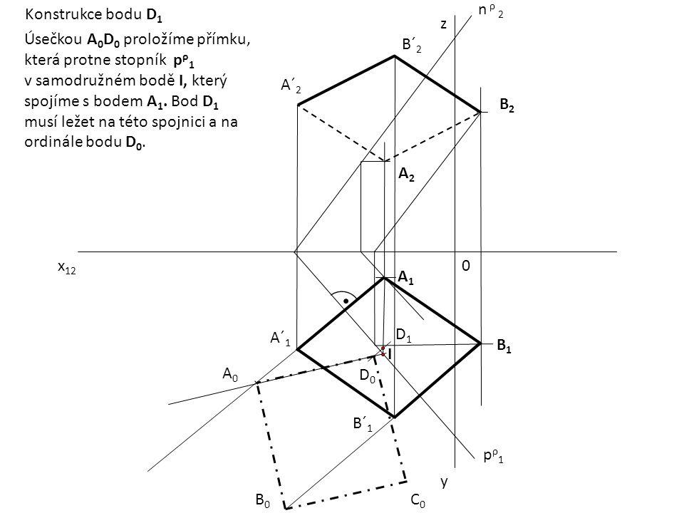 n ρ 2 Konstrukce bodu D1. z. Úsečkou A0D0 proložíme přímku, která protne stopník pρ1.