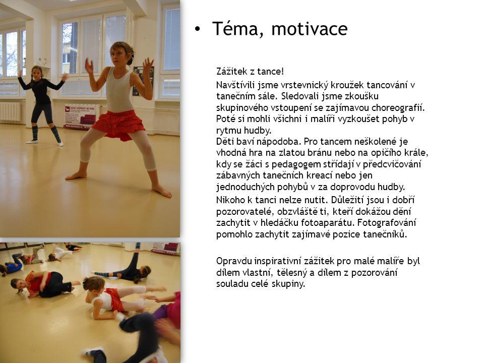 Téma, motivace Zážitek z tance!