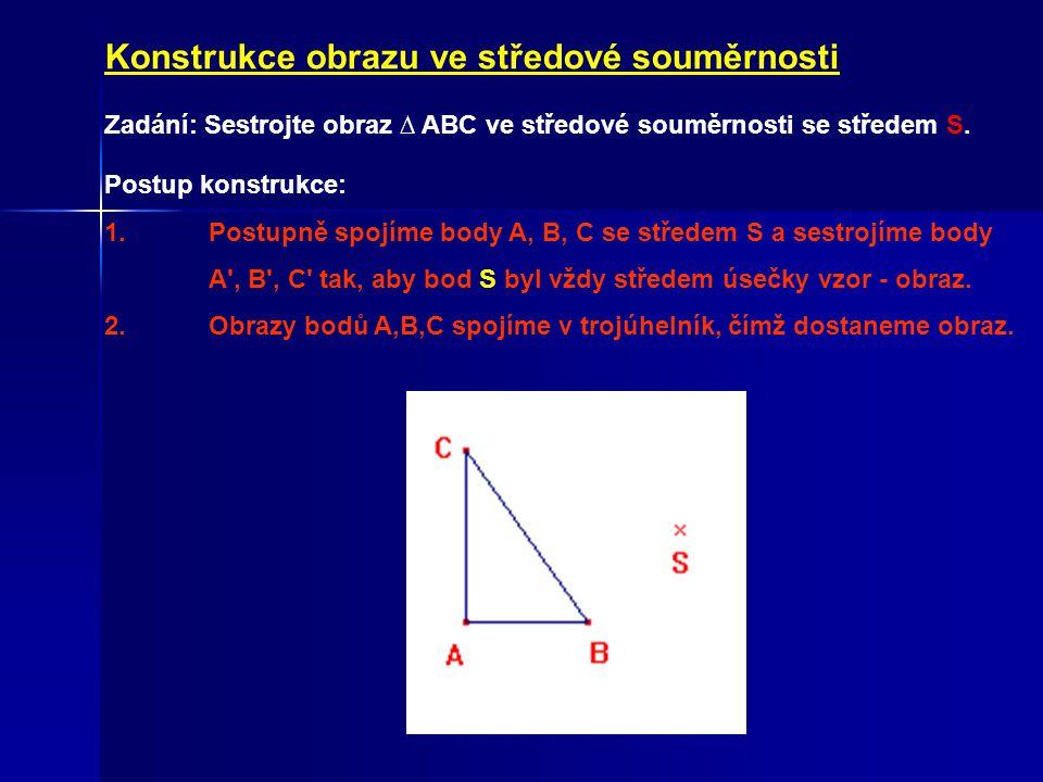 Zadání: Sestrojte obraz ∆ ABC ve středové souměrnosti se středem S.