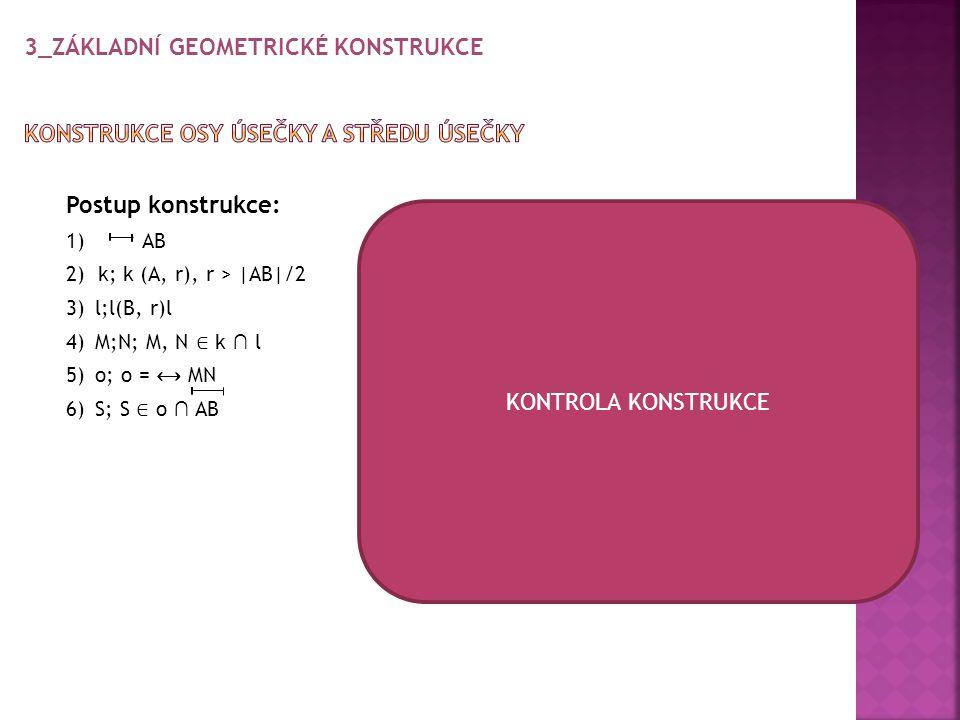 3_Základní geometrické konstrukce Konstrukce osy úsečky a středu úsečky