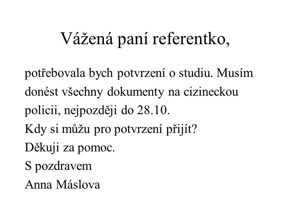Vážená paní referentko,