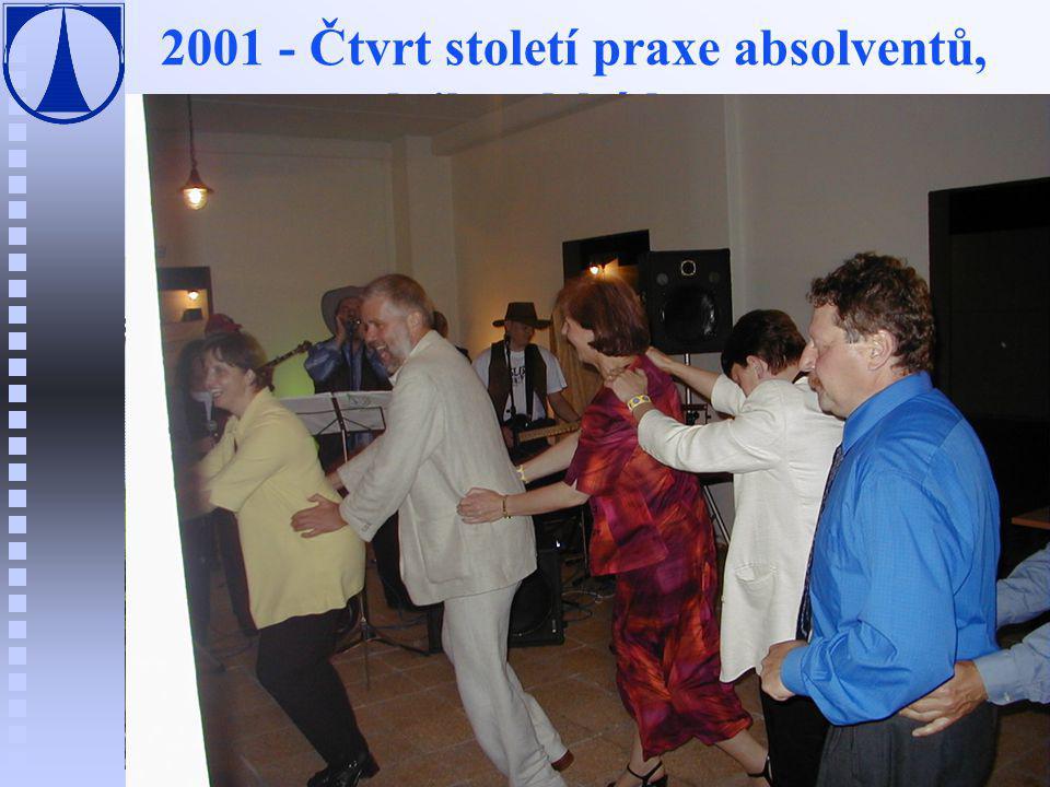 2001 - Čtvrt století praxe absolventů,