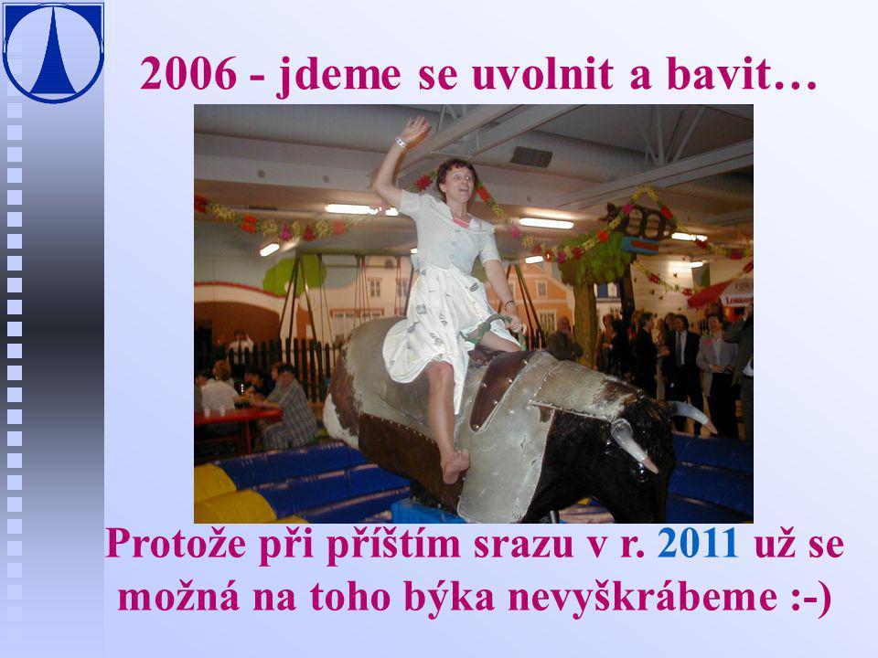 2006 - jdeme se uvolnit a bavit…