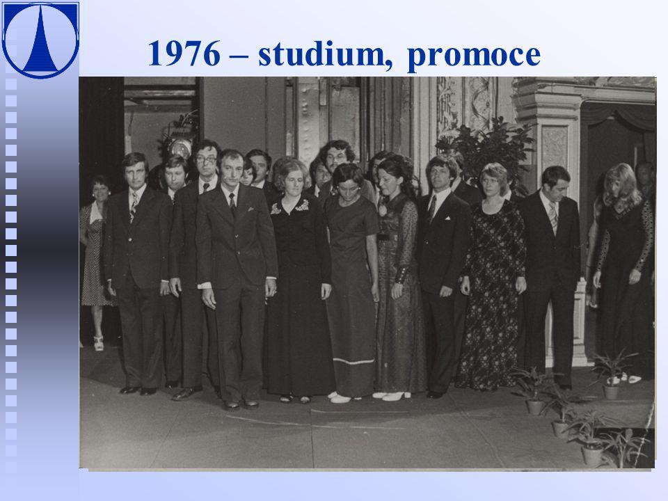 1976 – studium, promoce