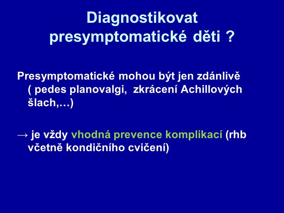 Diagnostikovat presymptomatické děti