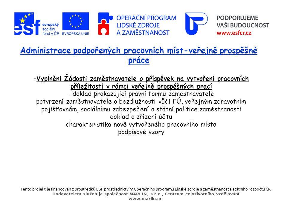 Administrace podpořených pracovních míst-veřejně prospěšné práce