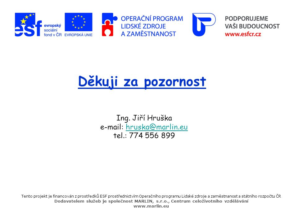 Ing. Jiří Hruška e-mail: hruska@marlin.eu tel.: 774 556 899