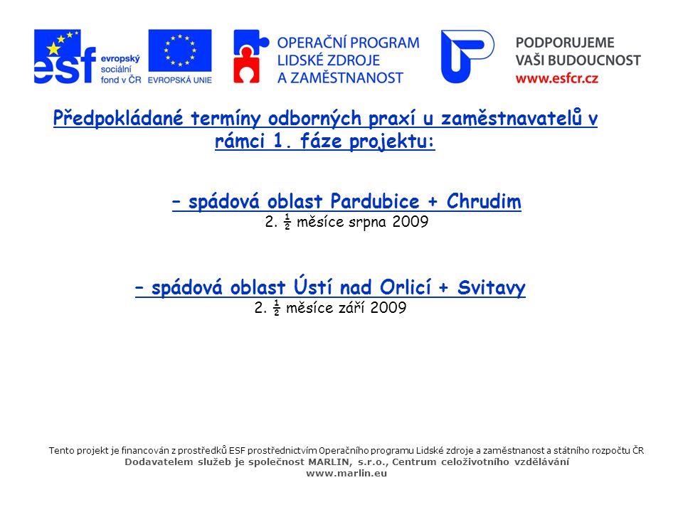 – spádová oblast Ústí nad Orlicí + Svitavy 2. ½ měsíce září 2009